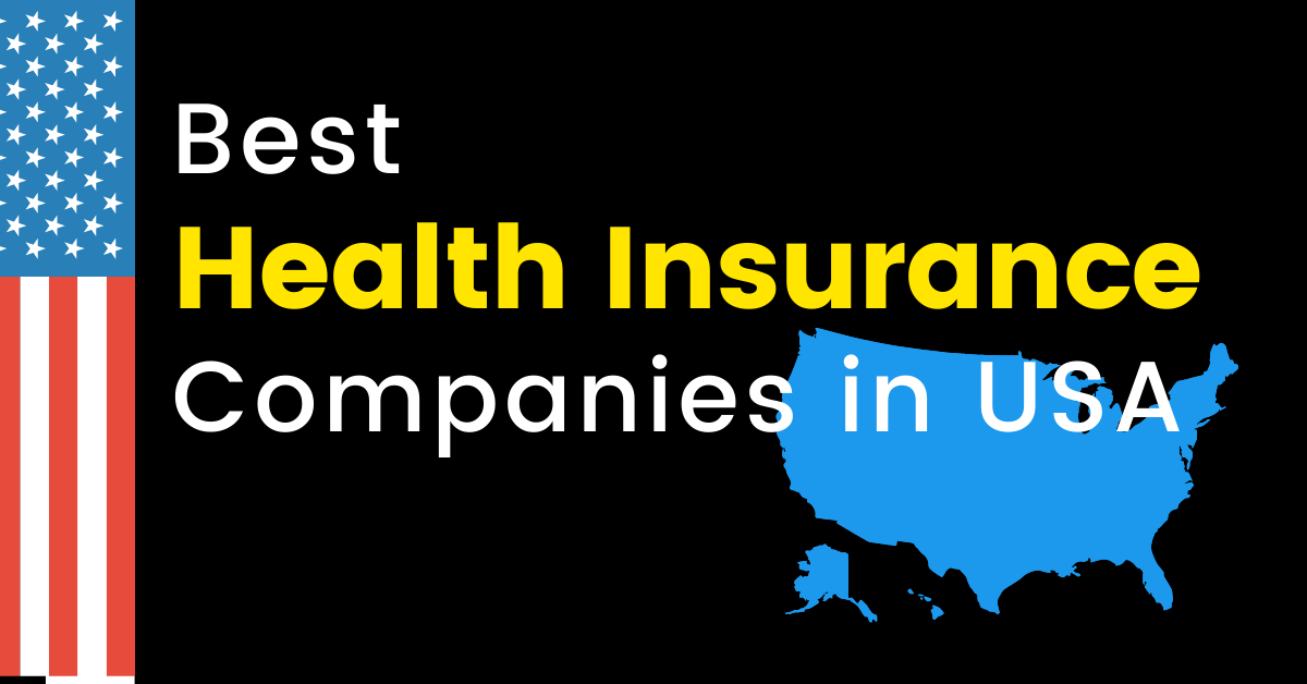 Top 5 Health Insurance Companies Affordable for Everyone in USA